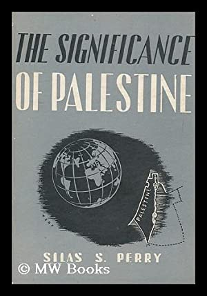 The Significance of Palestine / by Silas S. Perry: Perry, Silas S.