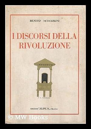 I Discorsi Della Rivoluzione: Mussolini, Benito (1883-1945)