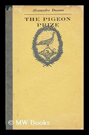 The Pigeon Prize / Alexandre Dumas Fils: Dumas, Alexandre (1824-1895).