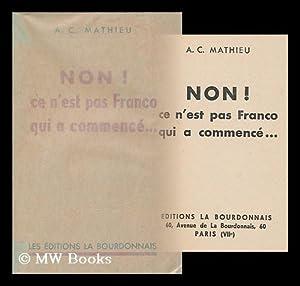 Non ! Ce N'Est Pas Franco Qui a Commence: Mathieu, A. C.