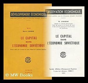Le Capital Dans L'Economie Sovietique / M. Lavigne: Lavigne, Marie L.