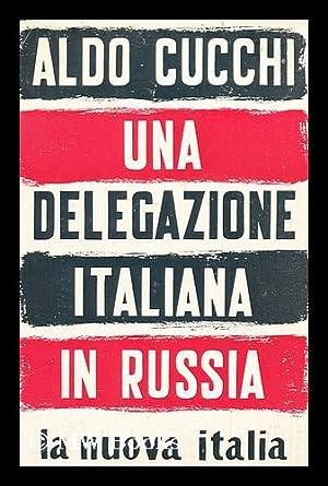 Una Delegazione Italiana in Russia: Cucchi, Aldo (1911-)