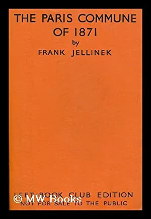 The Paris Commune of 1871 / by Frank Jellinek: Jellinek, Frank