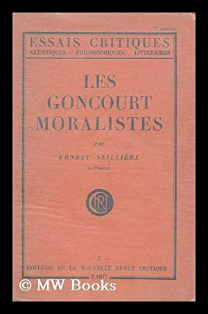 Les Goncourt Moralistes / Ernest Seilliere: Seilliere, Ernest