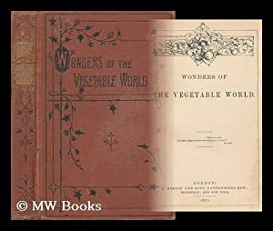 Wonders of the Vegetable World: Adams, William Henry Davenport (1828-1891)