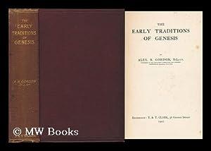 The Early Traditions of Genesis: Gordon, Alexander Reid