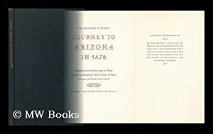 Journey to Arizona in 1876. by Alphonse Pinart. Translated from the French by George H. Whitney. ...