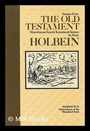 Images from the Old Testament / by: Holbein, Hans