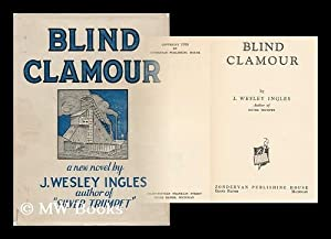 Blind Clamour / by J. Wesley Ingles: Ingles, James Wesley (B. 1905)