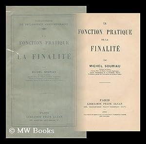 La Fonction Pratique De La Finalite: Souriau, Michel (1891-)