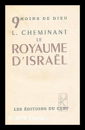 Le Royaume D'Israel : (933-722 Av. J. -C. ) / Louis Cheminant: Cheminant, Louis