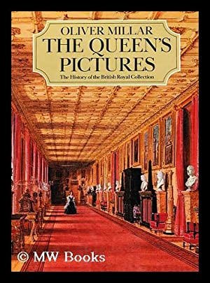 The Queen's Pictures / Oliver Millar: Millar, Oliver (1923-2007)
