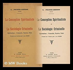 La Conception Spiritualiste Et La Sociologie Criminelle : (Spiritualisme: Criminalite, Hysterie, ...