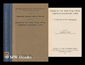 Effects of the War Upon French Economic Life : a Collection of Five Monographs, Edited by Charles ...