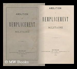 Abolition Du Remplacement Militaire: A. - N. Lebegue Et Cie