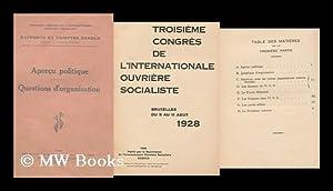 Rapports Presente Au Troisieme Congres De L'Internationale Ouvriere Socialiste : Bruxelles Du ...
