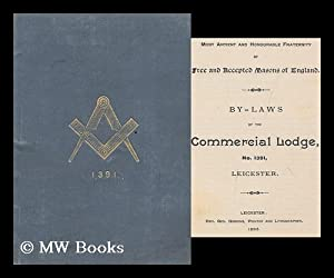By-Laws of the Commercial Lodge, No. 1391 / by Most Antient (Sic) and Honourable Fraternity of...