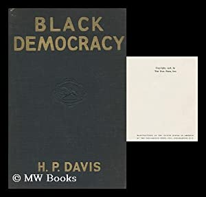 Black Democracy : the Story of Haiti / by H. P. Davis: Davis, Harold Palmer (1878-)