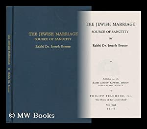 The Jewish Marriage : Source of Sanctity / by Joseph Breuer. Translated from the German by ...