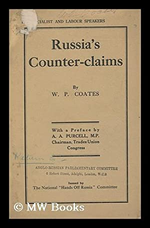 Russia's Counter-Claims / by W. P. Coates ; with a Preface by A. A. Purcell: Coates, ...