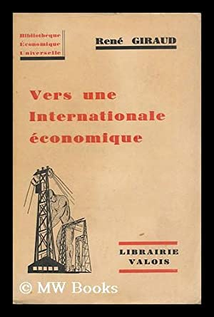 Vers Une Internationale Economique: Giraud, Rene