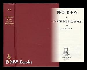 Proudhon Et Son Systeme Economique: Vrau, Jules