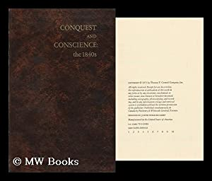 Conquest and Conscience : the 1840's: Sobel, Robert (1931-19--)