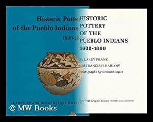 Historic Pottery of the Pueblo Indians, 1600-1880: Frank, Larry