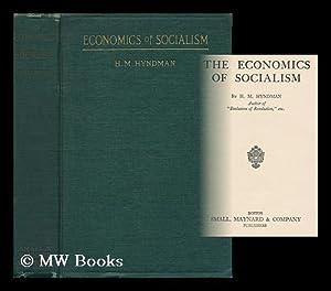 The Economics of Socialism: Hyndman, Henry Mayers (1842-)