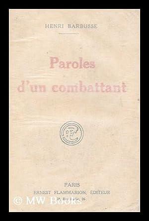 Paroles D'Un Combattant : Articles Et Discours (1917-1920): Barbusse, Henri, (1873-1935)