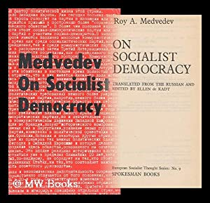 On Socialist Democracy / by Roy A. Medvedev ; Translated from the Russian and Edited by Ellen ...