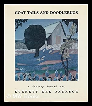 Goat Tails and Doodlebugs : a Journey Toward Art / Written and Illustrated by Everett Gee ...