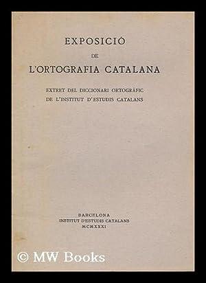 Exposicio De L'Ortografia Catalana : Extrat Del Diccionari Ortografic De L'Institut D&#...