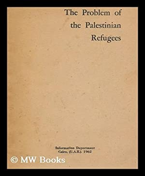 The Problem of Palestinian Refugees: United Arab Republic. Maslao. At Al-Istilamat