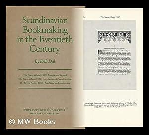 Scandinavian Bookmaking in the Twentieth Century / Erik Dal: Dal, Erik (1922-)