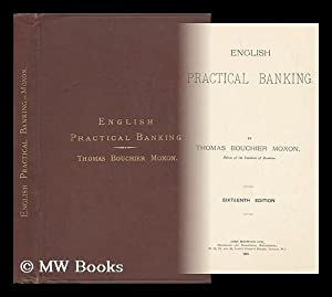 English Practical Banking: Moxon, Thomas Boucher