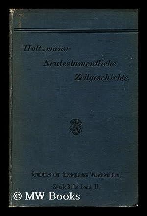 Neutestamentliche Zeitgeschichte: Holtzmann, Oskar