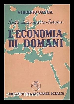 Profili della nuova Europa. L'economia di domani: Gayda, Virginio, (1885-)