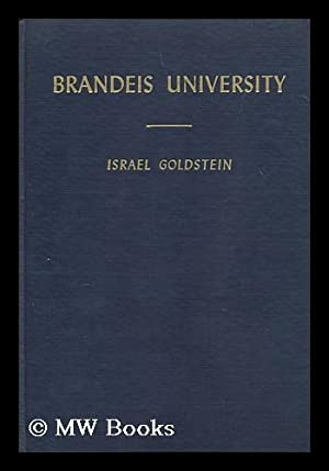 Brandeis University : chapter of its founding: Goldstein, Israel (1896-)