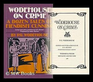 Wodehouse on crime / P. G. Wodehouse: Wodehouse, Pelham Grenville,