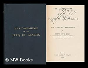 The Composition of the Book of Genesis, with English Text and Analysis by Edgar Innes Fripp: Fripp,...