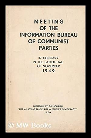 Meeting of the Information Bureau of Communist Parties in Hungary in the latter half of November: ...