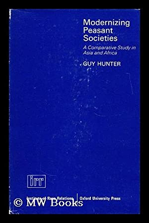 Modernizing peasant societies: a comparative study in Asia and Africa: Hunter, Guy
