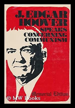 J. Edgar Hoover speaks concerning communism / compiled by James D. Bales: Hoover, John Edgar (...