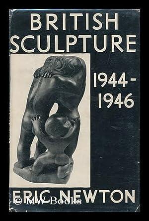 British sculpture 1944-1946 : la sculpture britannique 1944-1946 / by Eric Newton: Newton, ...