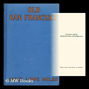 Old San Francisco, based on the motion picture story: Miles, Allie Lowe