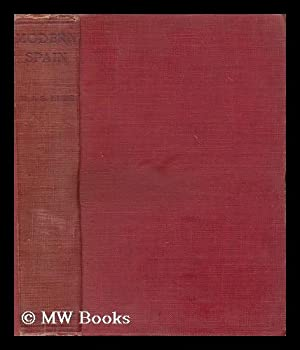 Modern Spain 1788-1898 / by Martin A.S. Hume: Hume, Martin Andrew Sharp (1847-1910)