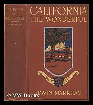 California the wonderful: Markham, Edwin (1852-1940)