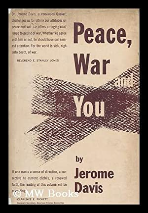 Peace, war and you / by Jerome Davis: Davis, Jerome, (1891-)
