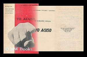 Yo acuso : la revolucion peruana / [por] Jose Antonio Fernandez Salvatteci: Fernandez ...